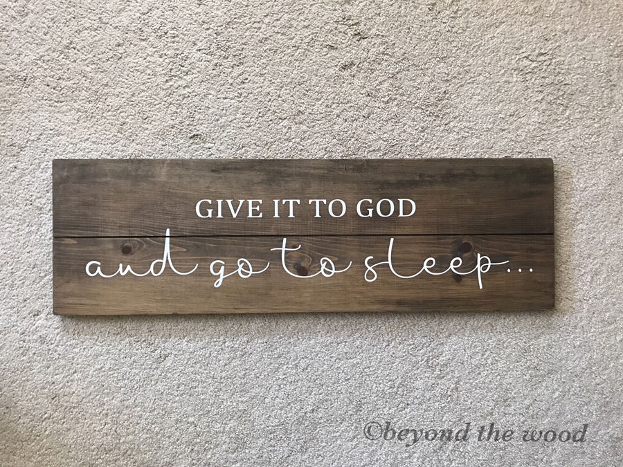 Beyond the Wood, DIY handmade home decor give-it-to-God-sign